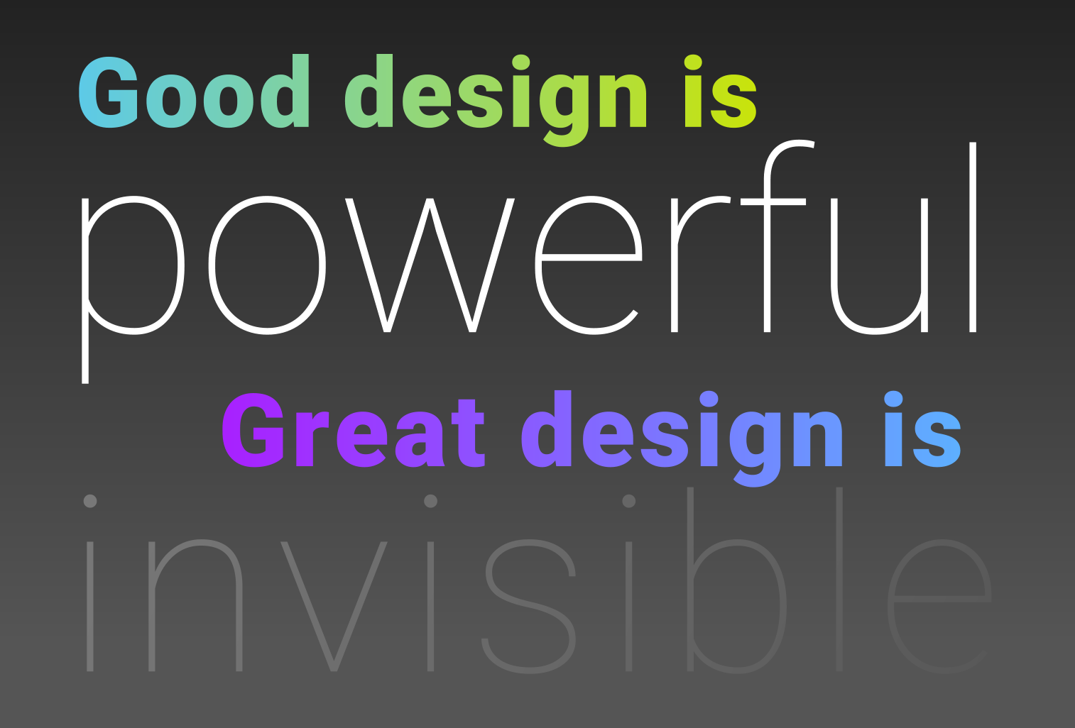 Good website design is powerful, great web design is invisible